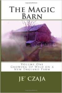 The Magic barn: growing up wild on a New England Farm volumes 1 and 2
